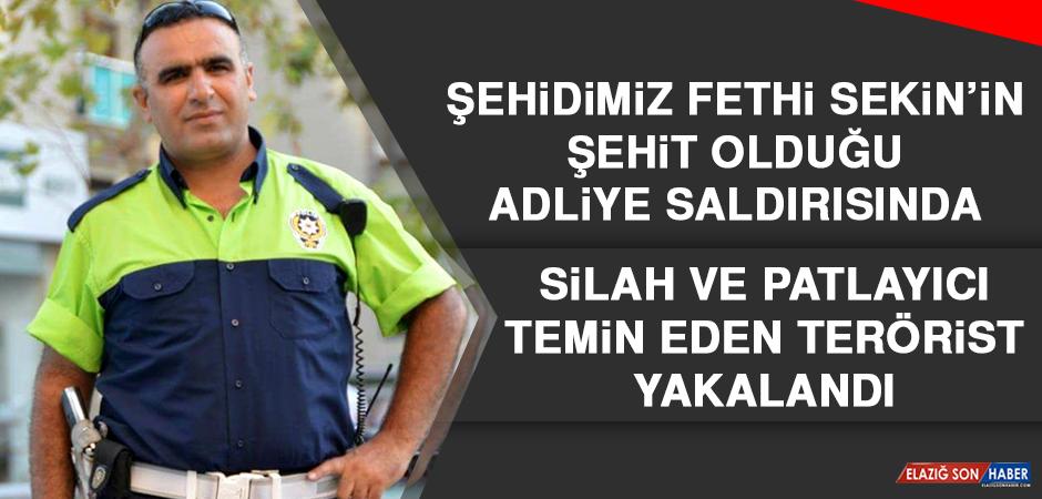 Şehidimiz Fethi Sekin'in Şehit Olduğu Adliye Saldırısında Silah ve Patlayıcı Temin Eden Terörist Yakalandı