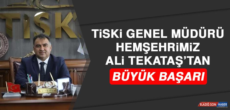 TİSKİ Genel Müdürü Hemşehrimiz Ali Tekataş'tan Büyük Başarı
