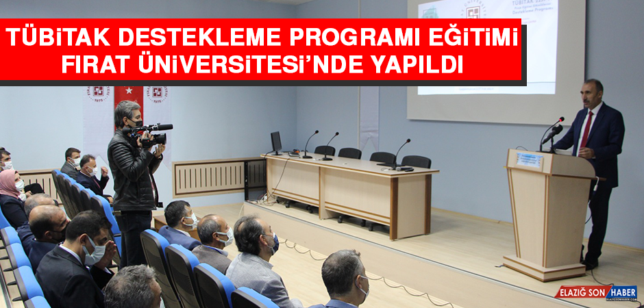 TÜBİTAK Destekleme Programı Eğitimi, Fırat Üniversitesi'nde Yapıldı