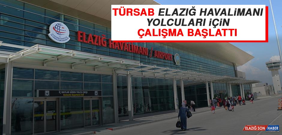 TÜRSAB Elazığ Havalimanı Yolcuları İçin Çalışma Başlattı