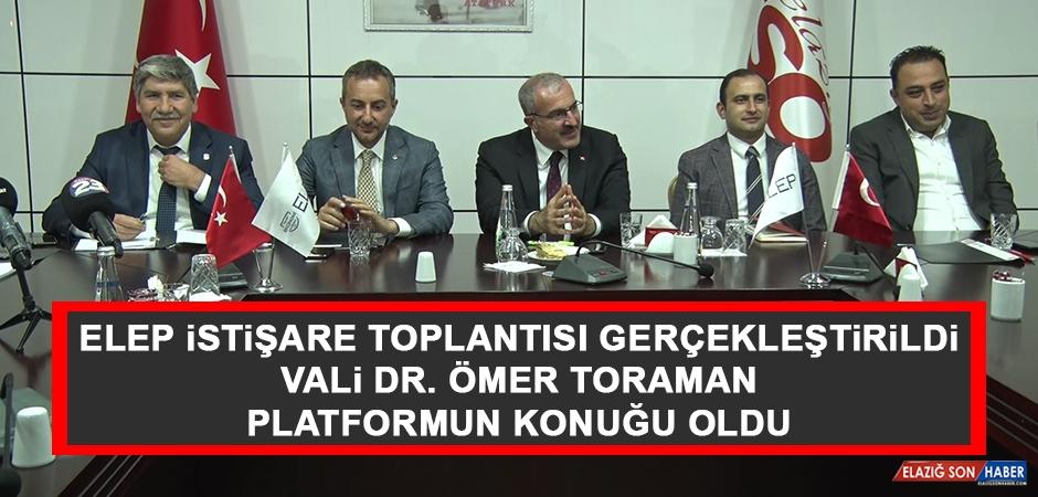 Vali Dr. Ömer Toraman ELEP'in Konuğu Oldu