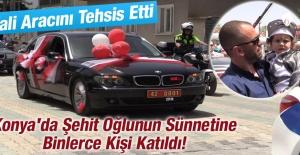 Konya'da Şehit Oğlunun Sünnetine Binlerce Kişi Katıldı!