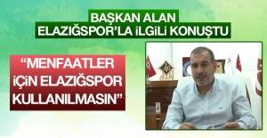 Başkan Alan'dan Elazığspor Açıklaması