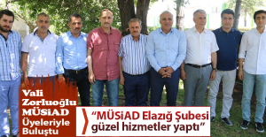 Vali Zorluoğlu MÜSİAD Üyeleri ile Bir Araya Geldi
