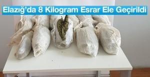Elazığ'da 8 Kilogram Esrar Ele Geçirildi