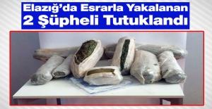 Elazığ'da 8 Kilogram Esrarla Yakalanan 2 Şüpheli Tutuklandı