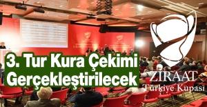 Ziraat Türkiye Kupası 3. Tur Kura Çekimi Gerçekleştirilecek
