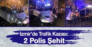 İzmir'de Trafik Kazası: 2 Polis Şehit Oldu