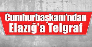 Cumhurbaşkanı'ndan Elazığ'a Telgraf