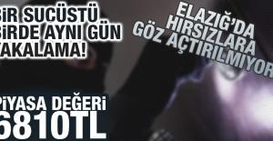 Elazığ'da Hırsızlara Göz Açtırılmıyor!