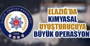 Elazığ'da Kimyasal Uyuşturucu Operasyonu!