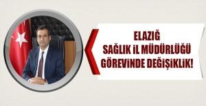 Elazığ'ın Sağlık İl Müdürlüğü Görevinde Değişiklik!