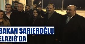 Bakan Sarıeroğlu Elazığ'da Karşılandı