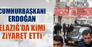 Cumhurbaşkanı Erdoğan, Elazığ'da Kimi Ziyaret Etti?