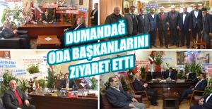 Dumandağ'dan Oda Başkanlarına Ziyaret