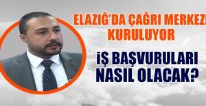 Elazığ'da Çağrı Merkezi Kuruluyor