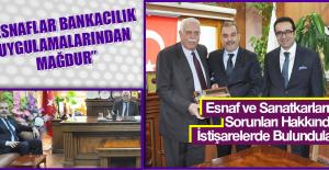 """""""ESNAFLAR BANKACILIK UYGULAMALARINDAN MAĞDUR"""""""