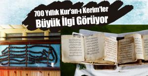 700 Yıllık Kur'an-ı Kerim'ler Büyük İlgi Görüyor