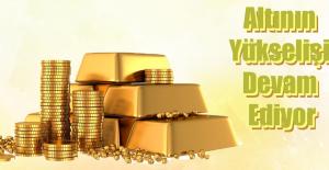 Altının Fiyatı Yine Yükselişte
