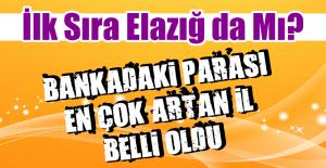 BANKADAKİ PARASI EN ÇOK ARTAN İL BELLİ...
