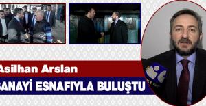 Başkan Adayı Asilhan Arslan'dan Sanayi Esnafına Ziyaret