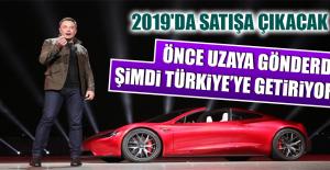 ÖNCE UZAYA GÖNDERDİ, ŞİMDİ TÜRKİYE'YE...