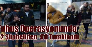 22 Şüpheliden 4'ü Tutuklandı