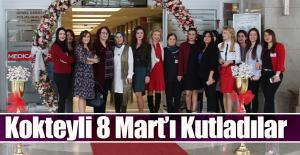8  Mart Dünya Kadınlar Günü' Kokteyli