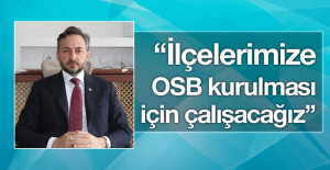 Arslan, OSB'lerle İlgili Değerlendirmelerde Bulundu