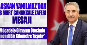 Başkan Yanılmaz'dan 18 Mart Çanakkale Zaferi Mesajı