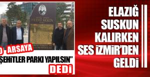 ELAZIĞ SUSKUN KALIRKEN SES iZMiR'DEN GELDi