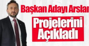 ETSO Başkan Adayı Arslan, Projelerini Açıkladı