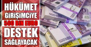 Hükümetten 500 Bin Euro Hibe Geliyor