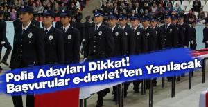 Polis Akademisi İçin Başvurular e-devlet'ten Yapılacak