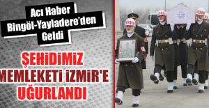 ŞEHİDİMİZ, MEMLEKETİ İZMİR'E UĞURLANDI