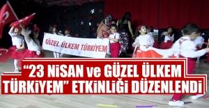 """""""23 Nisan ve Güzel Ülkem Türkiyem"""" Adlı Etkinlik Düzenlendi"""