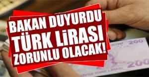 Dikkat! Türk Lirası Zorunlu Olacak...