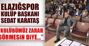Elazığspor Kulüp Başkanı Karataş Açıklama Yaptı