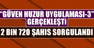 """""""Güven Huzur Uygulaması-3"""" Gerçekleşti"""