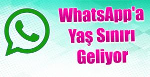 WhatsApp'a Yaş Sınırı Geliyor