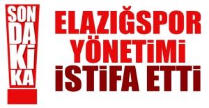 Elazığspor Yönetimi İstifa Etti