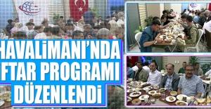 Havalimanı'nda İftar Programı Düzenlendi
