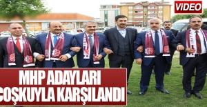 MHP Adayları Coşkuyla Karşılandı