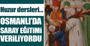 Osmanlı'da Saray Eğitimi Veriliyordu