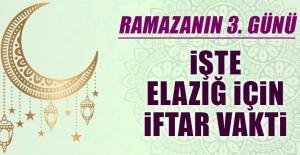 Ramazanın Üçüncü Gününde Elazığ'da İftar Vakti Kaçta?