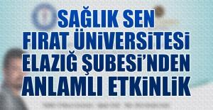 Sağlık Sen Fırat Üniversitesi Elazığ Şubesi'nden Anlamlı Etkinlik