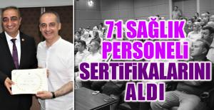 71 Sağlık Personeli Sertifikalarını Aldı