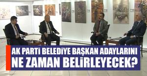 AK Parti belediye başkan adaylarını ne zaman belirleyecek?