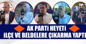 Ak Parti Heyeti, İlçe ve Beldelere Çıkarma Yaptı