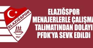 Elazığspor Kulübü PFDK'ya Sevk Edildi
